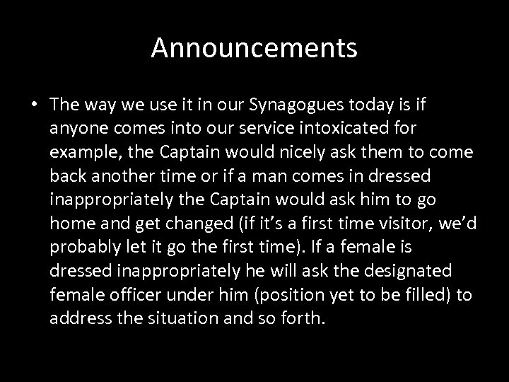 Announcements • The way we use it in our Synagogues today is if anyone