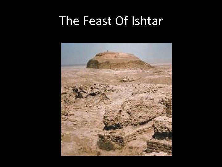 The Feast Of Ishtar