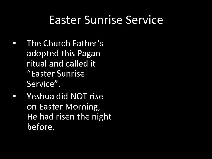 Easter Sunrise Service • • The Church Father's adopted this Pagan ritual and called