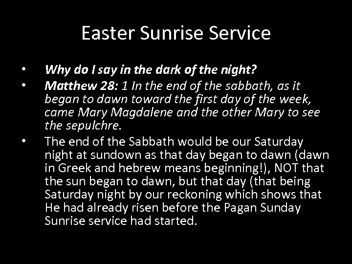 Easter Sunrise Service • • • Why do I say in the dark of