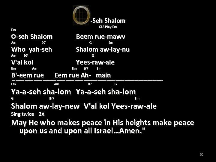 -Seh Shalom Em CL 3 Play Em O-seh Shalom Beem rue-mawv Who yah-seh Shalom