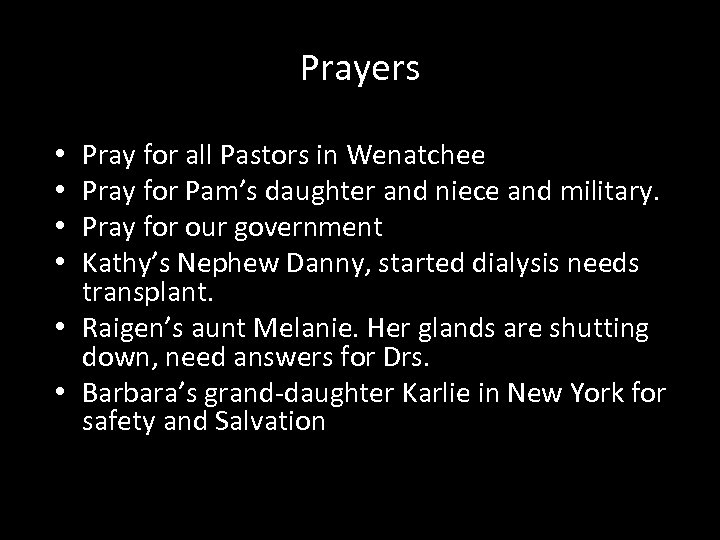 Prayers Pray for all Pastors in Wenatchee Pray for Pam's daughter and niece and