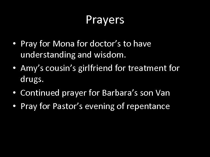 Prayers • Pray for Mona for doctor's to have understanding and wisdom. • Amy's