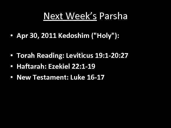 Next Week's Parsha • Apr 30, 2011 Kedoshim (