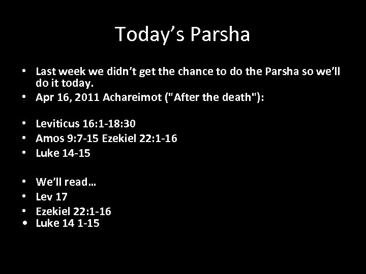 Today's Parsha • Last week we didn't get the chance to do the Parsha