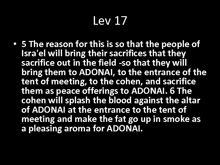 Lev 17 • 5 The reason for this is so that the people of