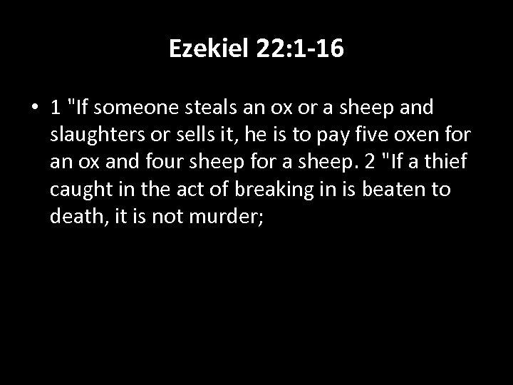 Ezekiel 22: 1 -16 • 1