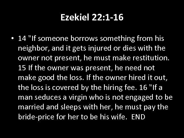 Ezekiel 22: 1 -16 • 14