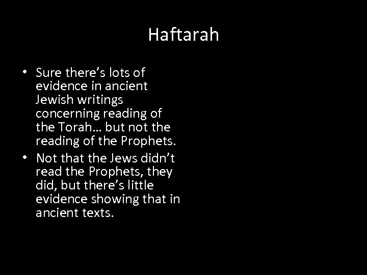 Haftarah • Sure there's lots of evidence in ancient Jewish writings concerning reading of