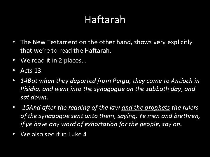 Haftarah • The New Testament on the other hand, shows very explicitly that we're