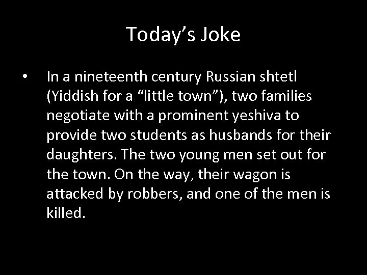 """Today's Joke • In a nineteenth century Russian shtetl (Yiddish for a """"little town""""),"""