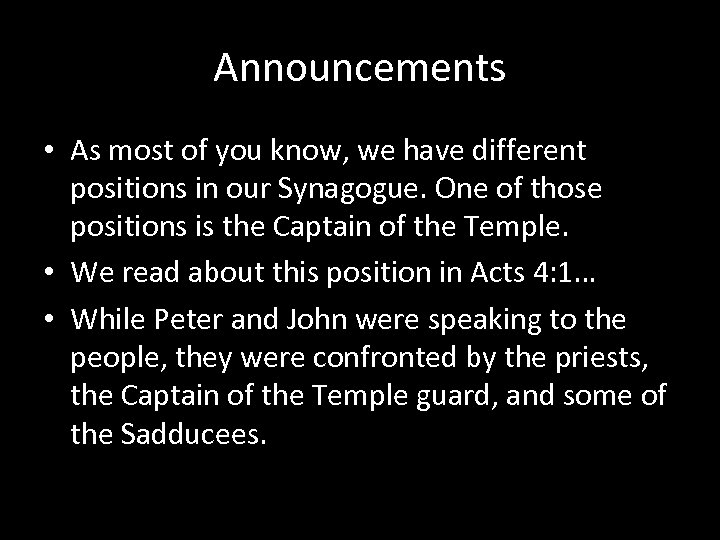 Announcements • As most of you know, we have different positions in our Synagogue.
