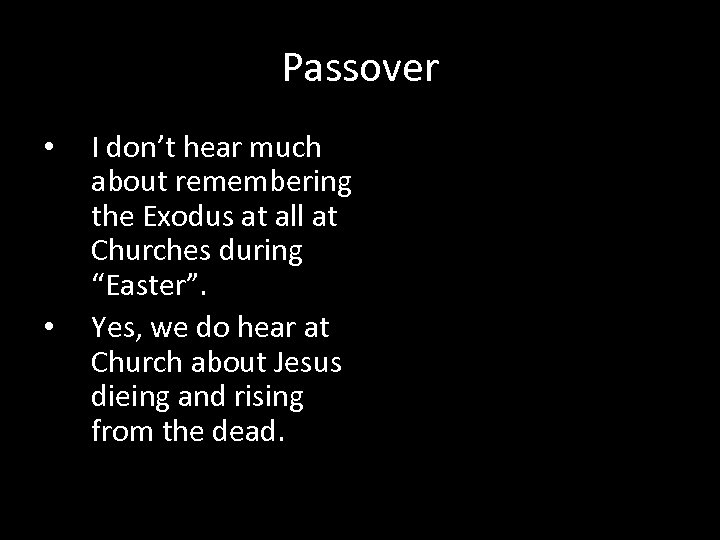 Passover • • I don't hear much about remembering the Exodus at all at