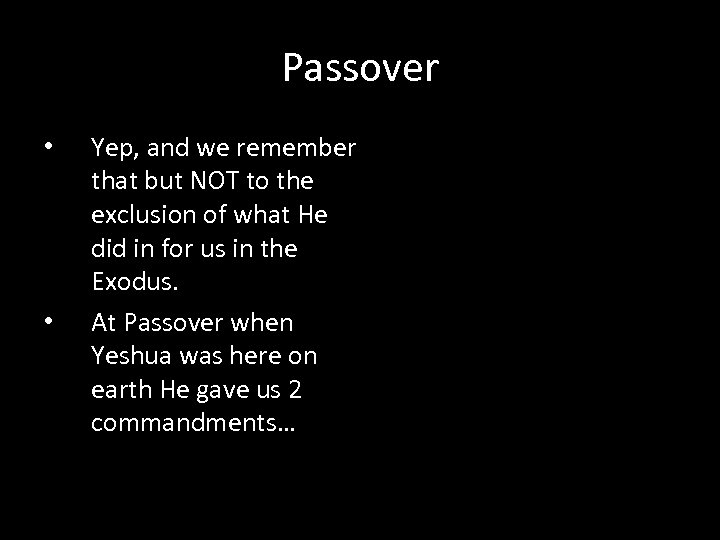 Passover • • Yep, and we remember that but NOT to the exclusion of
