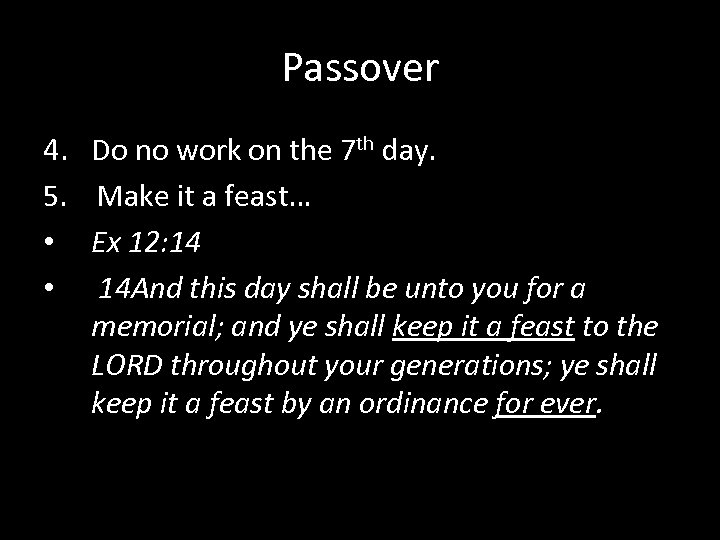 Passover 4. Do no work on the 7 th day. 5. Make it a