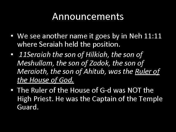 Announcements • We see another name it goes by in Neh 11: 11 where