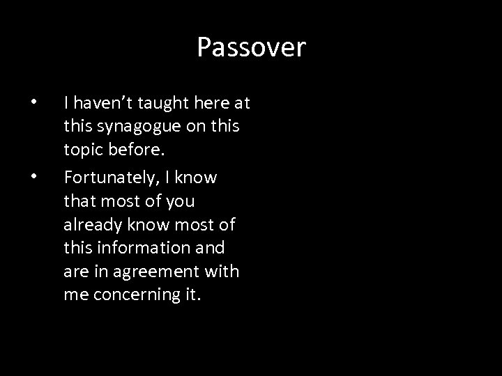 Passover • • I haven't taught here at this synagogue on this topic before.