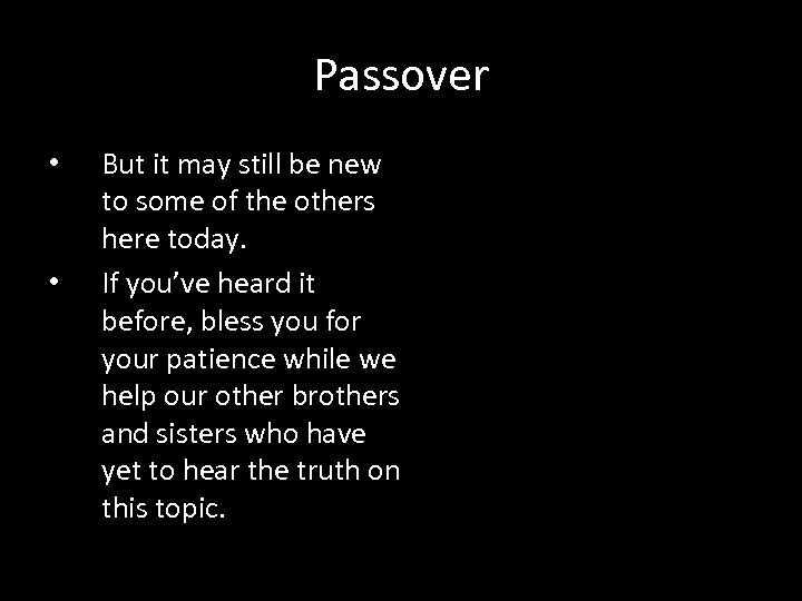 Passover • • But it may still be new to some of the others