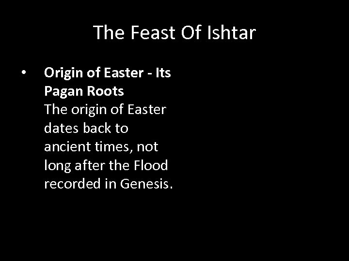 The Feast Of Ishtar • Origin of Easter - Its Pagan Roots The origin
