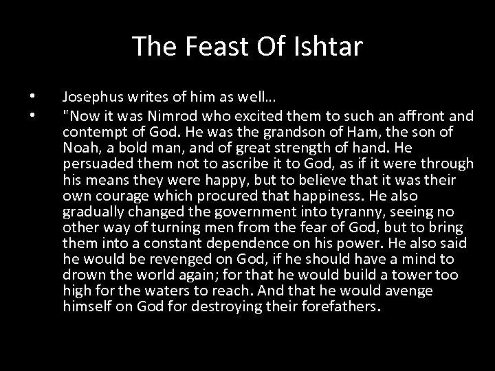 The Feast Of Ishtar • • Josephus writes of him as well…