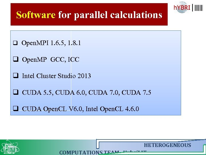 Software for parallel calculations q Open. MPI 1. 6. 5, 1. 8. 1 q