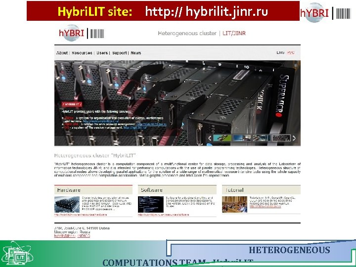 Hybri. LIT site: http: // hybrilit. jinr. ru HETEROGENEOUS COMPUTATIONS TEAM Hybri. LIT