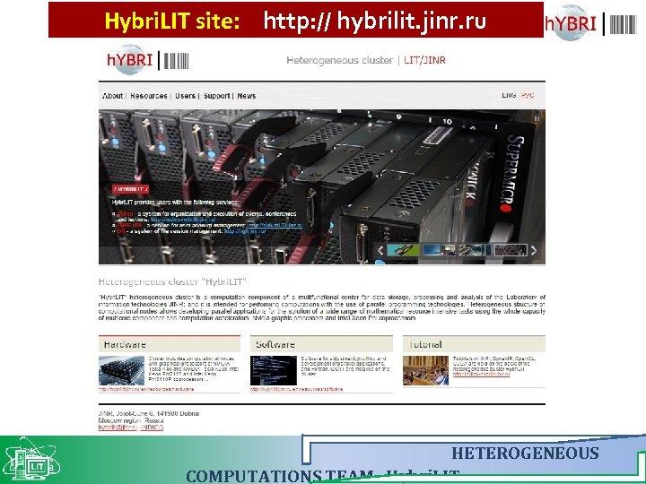 Hybri. LIT site: http: // hybrilit. jinr. ru HETEROGENEOUS COMPUTATIONS TEAM Hybri. LIT