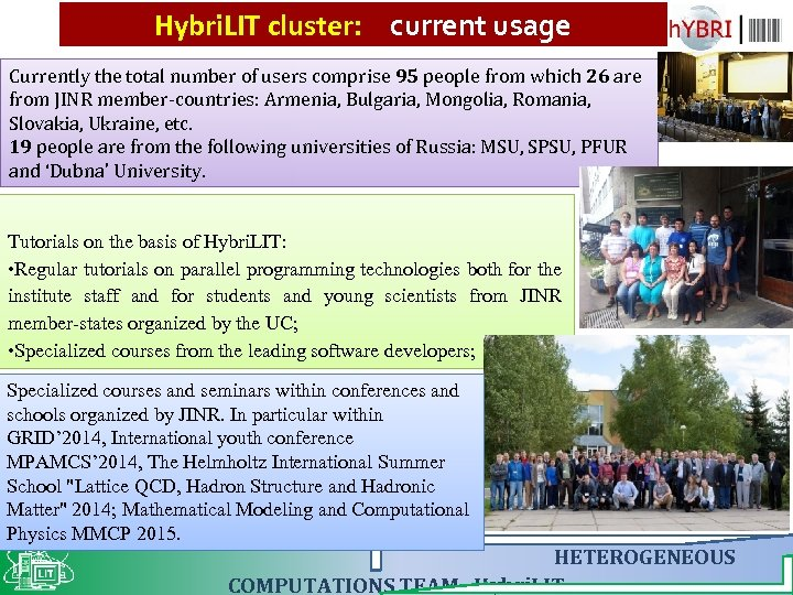 Hybri. LIT cluster: current usage Currently the total number of users comprise 95 people