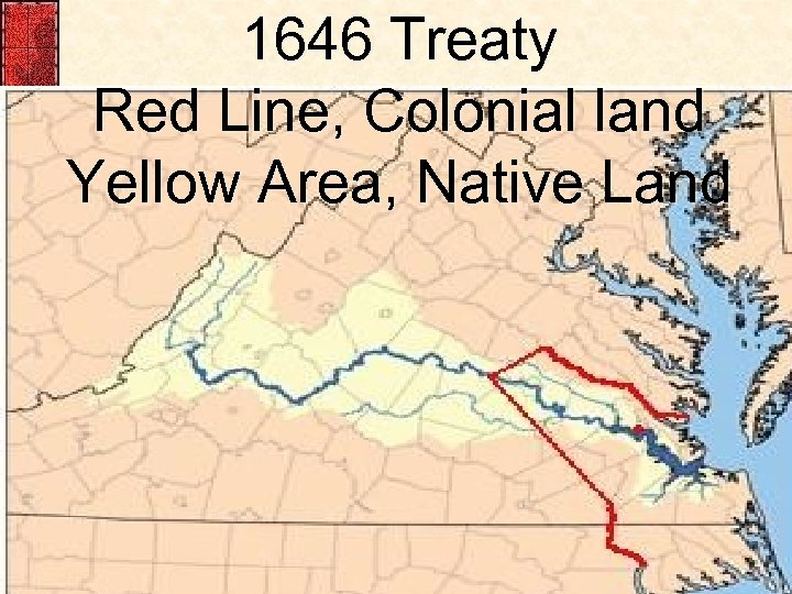 1646 Treaty Red Line, Colonial land Yellow Area, Native Land