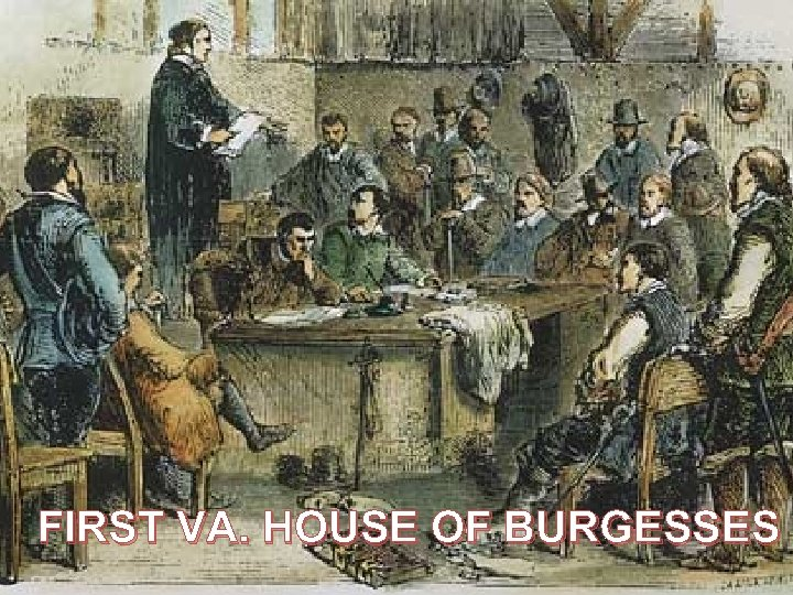 FIRST VA. HOUSE OF BURGESSES
