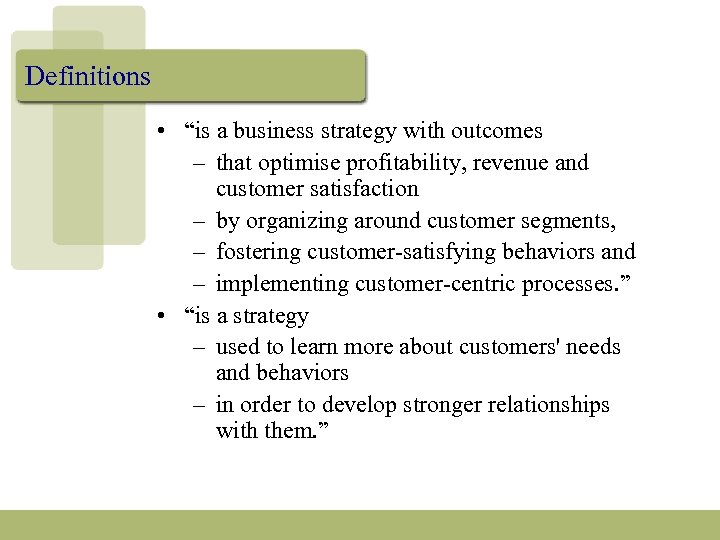 "Definitions • ""is a business strategy with outcomes – that optimise profitability, revenue and"
