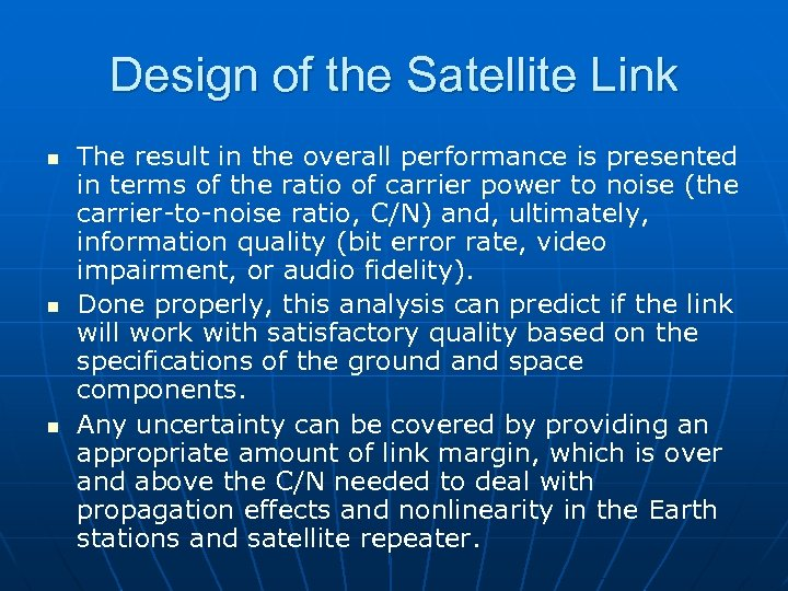 Design of the Satellite Link n n n The result in the overall performance