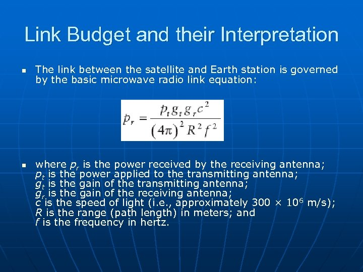 Link Budget and their Interpretation n n The link between the satellite and Earth