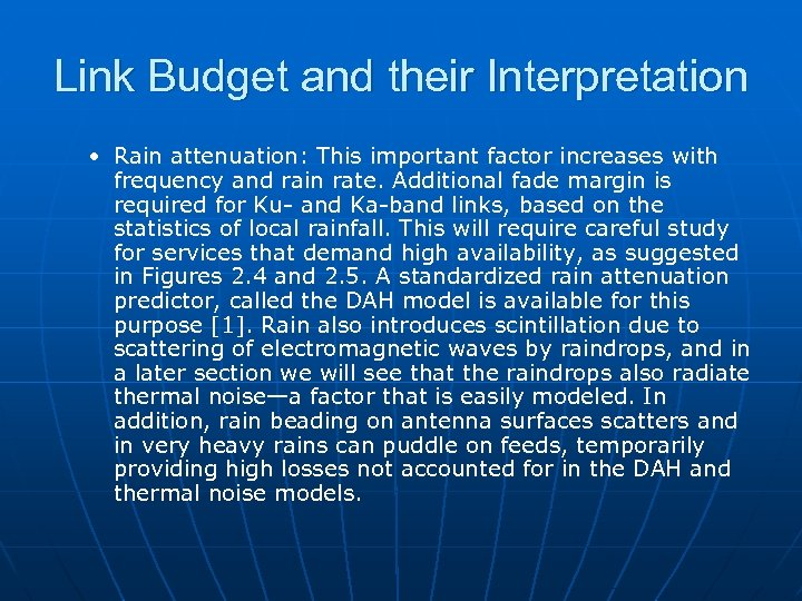 Link Budget and their Interpretation • Rain attenuation: This important factor increases with frequency