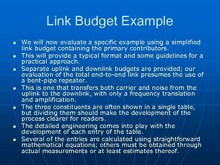 Link Budget Example n n n n We will now evaluate a specific example