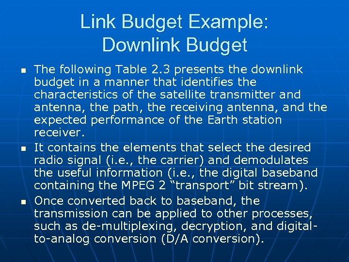 Link Budget Example: Downlink Budget n n n The following Table 2. 3 presents