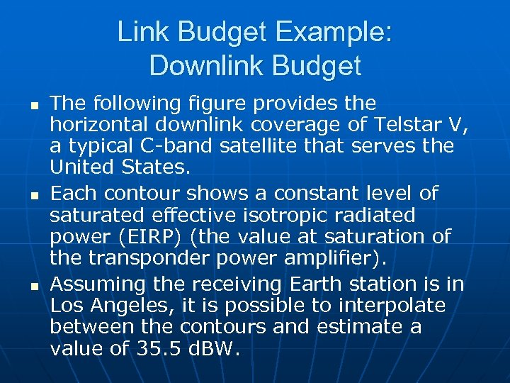 Link Budget Example: Downlink Budget n n n The following figure provides the horizontal