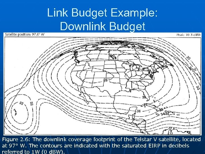 Link Budget Example: Downlink Budget Figure 2. 6: The downlink coverage footprint of the