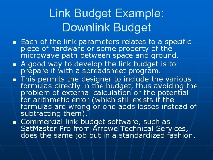 Link Budget Example: Downlink Budget n n Each of the link parameters relates to
