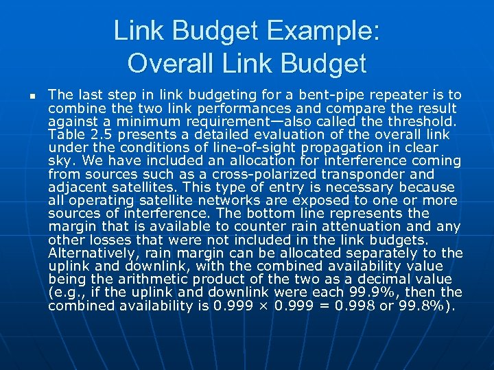Link Budget Example: Overall Link Budget n The last step in link budgeting for