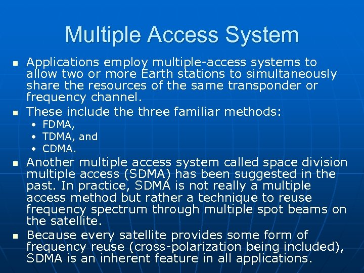 Multiple Access System n n Applications employ multiple-access systems to allow two or more