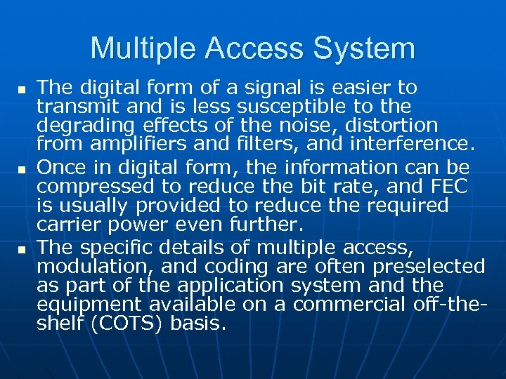 Multiple Access System n n n The digital form of a signal is easier