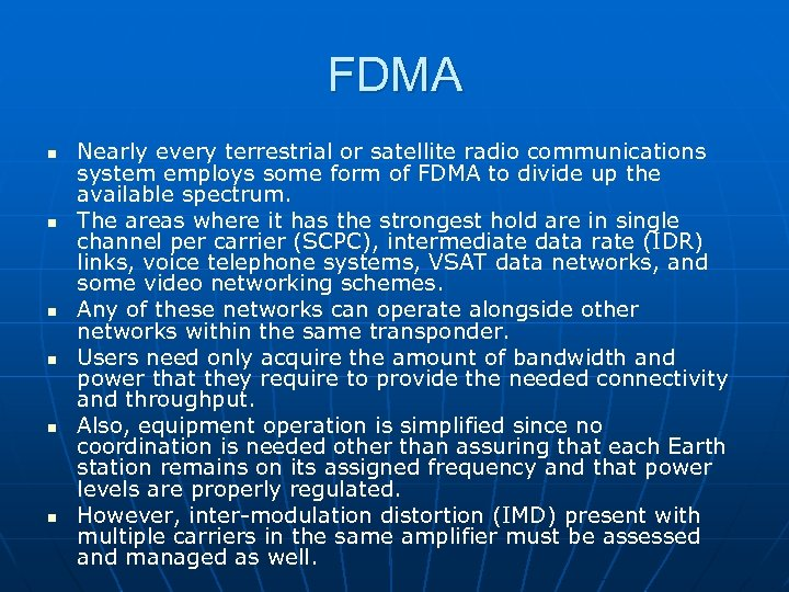 FDMA n n n Nearly every terrestrial or satellite radio communications system employs some