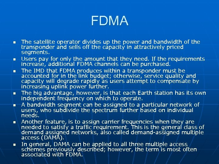 FDMA n n n n The satellite operator divides up the power and bandwidth