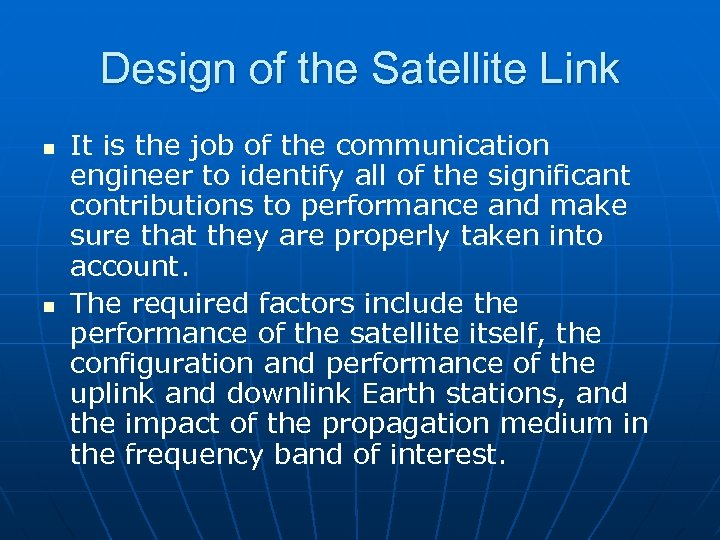 Design of the Satellite Link n n It is the job of the communication