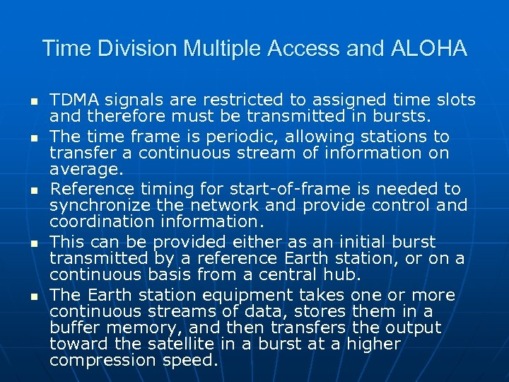 Time Division Multiple Access and ALOHA n n n TDMA signals are restricted to
