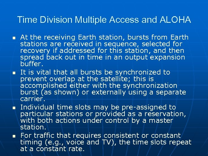 Time Division Multiple Access and ALOHA n n At the receiving Earth station, bursts