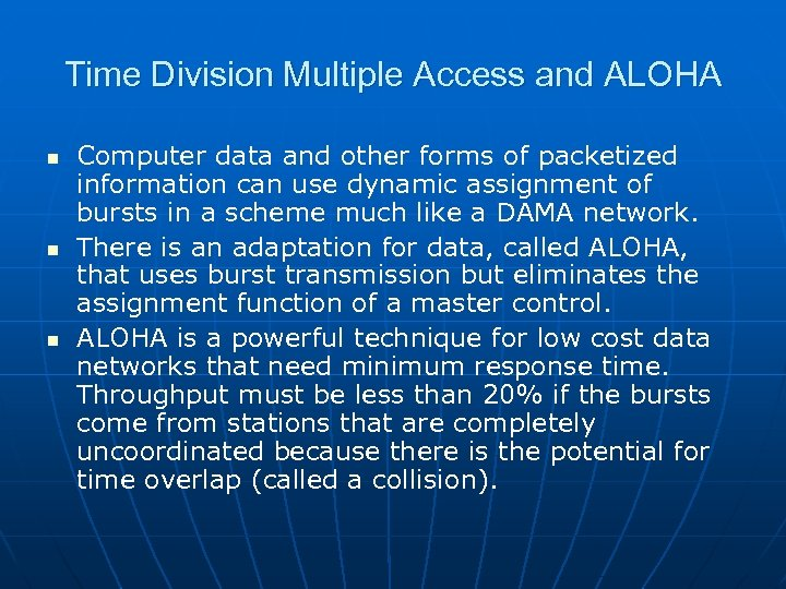 Time Division Multiple Access and ALOHA n n n Computer data and other forms
