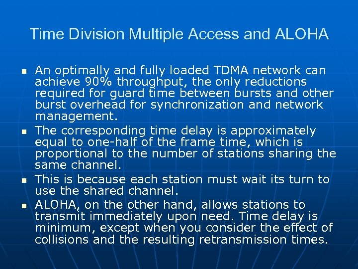 Time Division Multiple Access and ALOHA n n An optimally and fully loaded TDMA