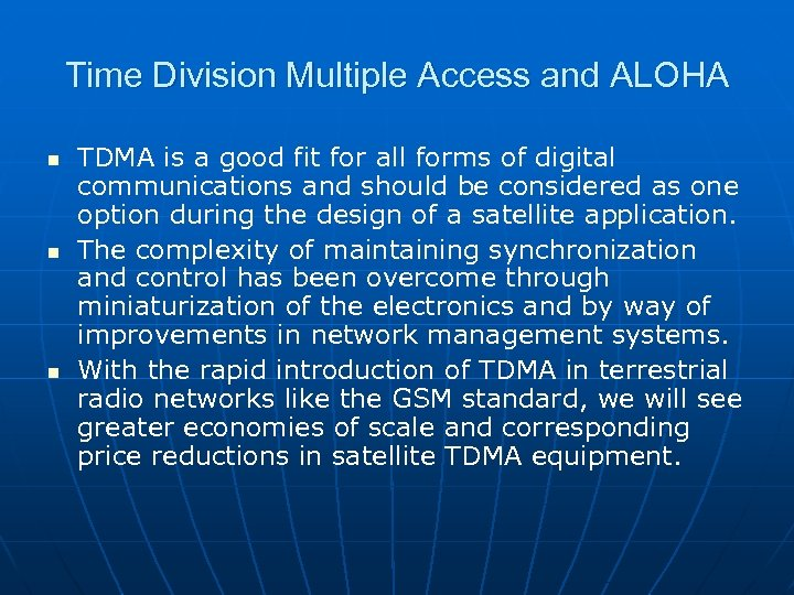 Time Division Multiple Access and ALOHA n n n TDMA is a good fit